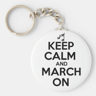 Keep Calm and March On Basic Round Button Key Ring