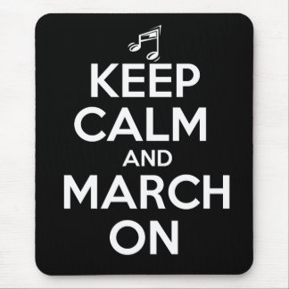 Keep Calm and March On Mouse Pad
