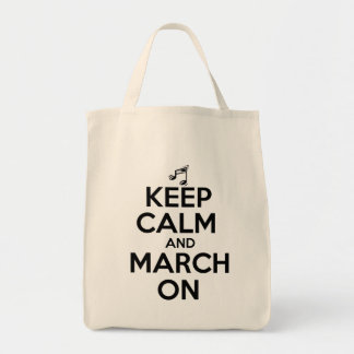 Keep Calm and March On Tote Bag