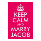 Keep Calm and Marry Jacob Poster