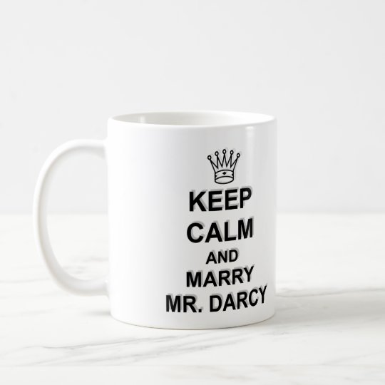 Keep Calm and Marry Mr. Darcy - Black