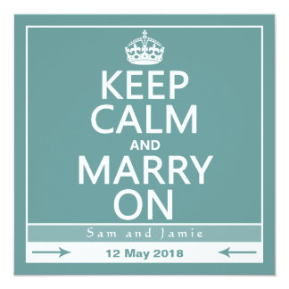 Keep Calm and Marry On 13 Cm X 13 Cm Square Invitation Card