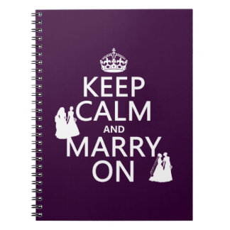 Keep Calm and Marry On - all colors Notebook
