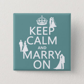Keep Calm and Marry On (any color background) 15 Cm Square Badge