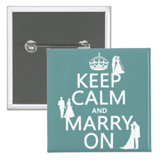 Keep Calm and Marry On (any color background) Pinback Button