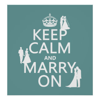 Keep Calm and Marry On (any color background) Poster