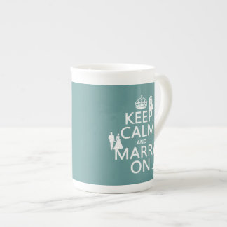 Keep Calm and Marry On (any color background) Tea Cup