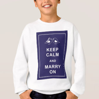 Keep Calm and Marry On Carry On Birds Sweatshirt