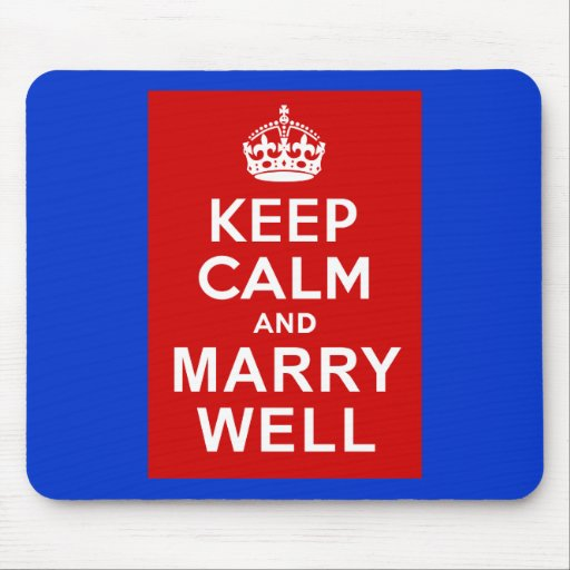 Keep Calm and Marry Well Mousepads