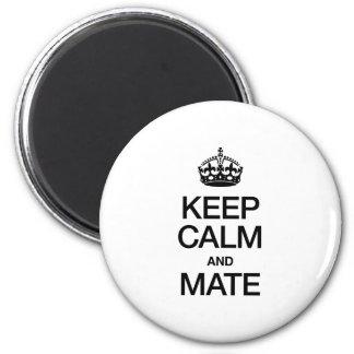 KEEP CALM AND MATE FRIDGE MAGNET