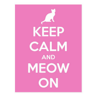 Keep Calm and Meow On Pink Postcard