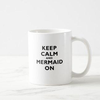 Keep Calm and Mermaid On Coffee Mug