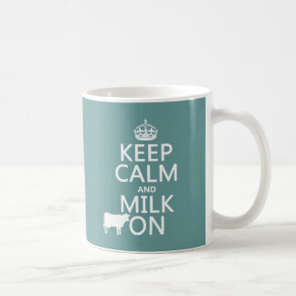 Keep Calm and Milk On (cows) (in all colors) Coffee Mug