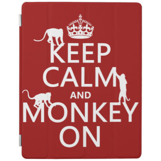 Keep Calm and Monkey On - all colours iPad Cover