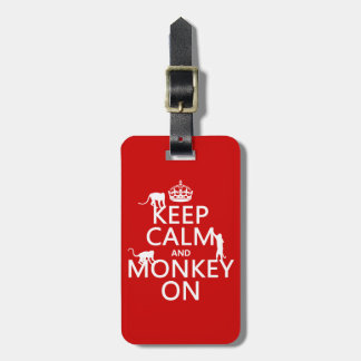 Keep Calm and Monkey On - all colours Luggage Tag