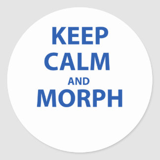 Keep Calm and Morph Classic Round Sticker
