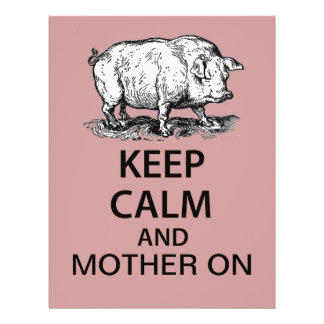 Keep Calm and Mother On Full Color Flyer