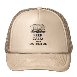 Keep Calm and Mother On Trucker Hats