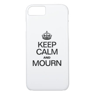 KEEP CALM AND MOURN iPhone 7 CASE