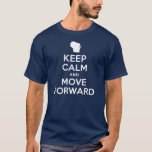 Keep Calm and Move Forward Wisconsin Shirt