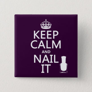 Keep Calm and Nail It (Nail polish) 15 Cm Square Badge