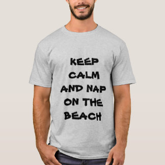 KEEP CALM AND NAP ON THE BEACH men's T-shirt