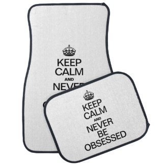 KEEP CALM AND NEVER BE OBSESSED CAR MAT