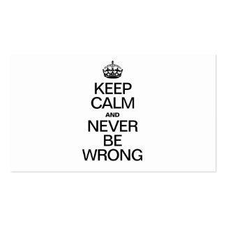 KEEP CALM AND NEVER BE WRONG PACK OF STANDARD BUSINESS CARDS