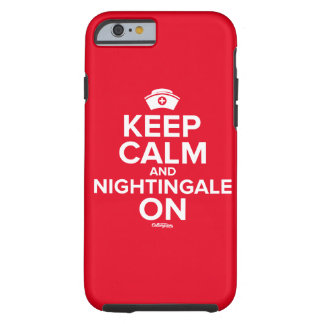 """Keep Calm and Nightingale On"" Phonecase Tough iPhone 6 Case"