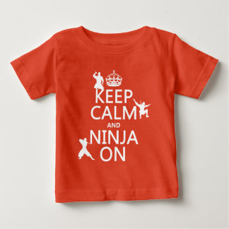 Keep Calm and Ninja On (in any color) Baby T-Shirt
