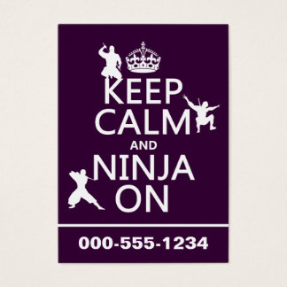Keep Calm and Ninja On (in any color) Business Card
