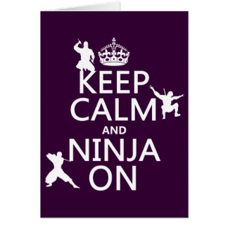 Keep Calm and Ninja On (in any color) Card