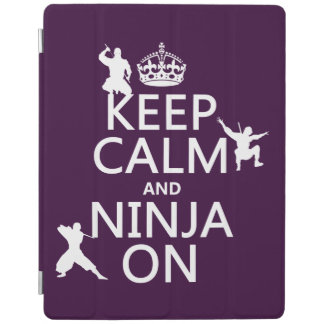 Keep Calm and Ninja On (in any color) iPad Cover