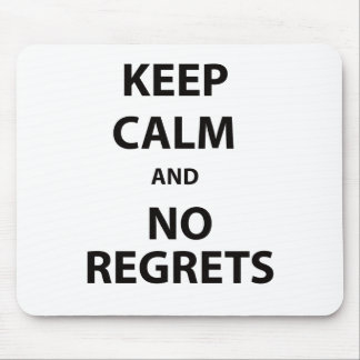 Keep Calm and No Regrets Mouse Pads