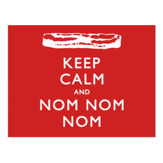 Keep Calm and Nom Nom Nom (Bacon) Postcard