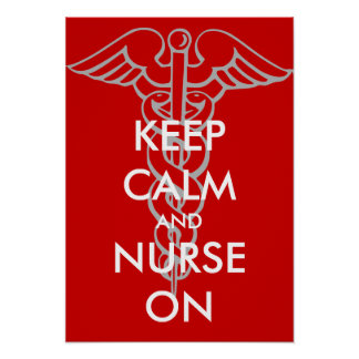 Keep calm and nurse on posters with caduceus