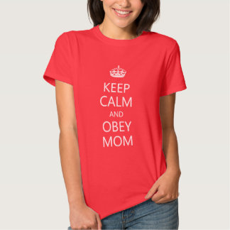 Keep Calm and Obey Mom Funny Mother's Day Tees