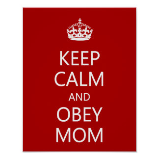 Keep Calm and Obey Mom Poster