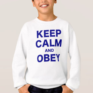 Keep Calm and Obey Sweatshirt