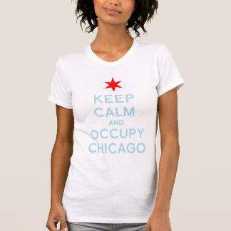 Keep Calm And Occupy Chicago t shirt
