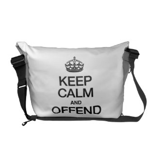 KEEP CALM AND OFFEND MESSENGER BAGS