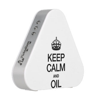KEEP CALM AND OIL SPEAKER