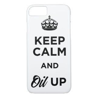 Keep Calm and Oil Up iPhone 8/7 Case