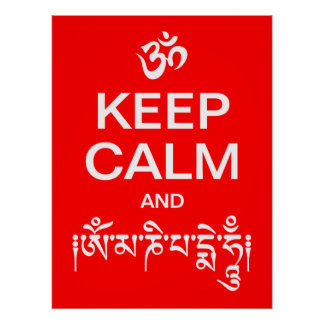 Keep Calm and Om Mani Padme Hum Poster