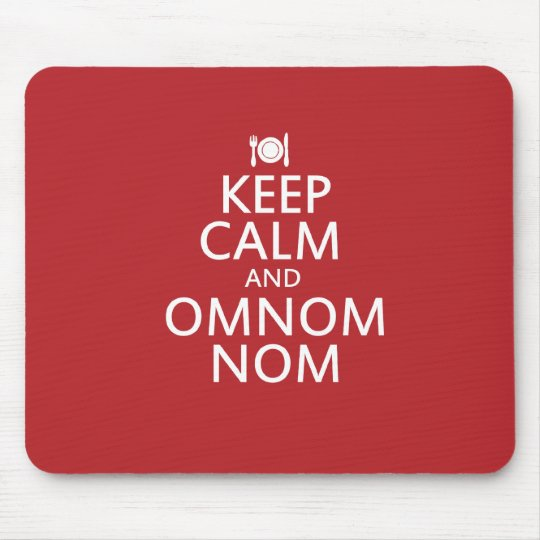 Keep Calm and Omnom Nom Mouse Mat