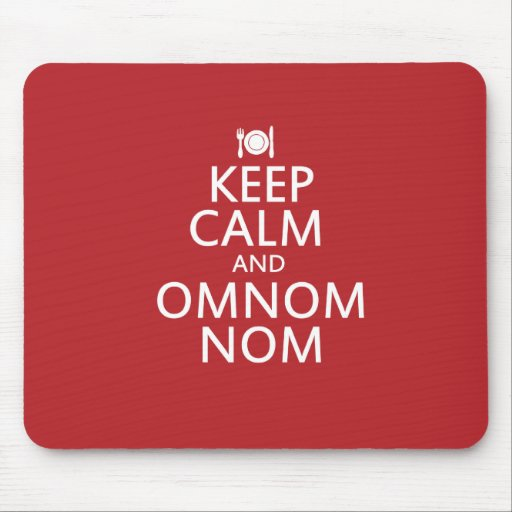 Keep Calm and Omnom Nom Mouse Mats