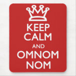Keep Calm and OmNom Nom Mouse Pad
