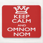 Keep Calm and OmNom Nom Mousemat