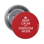 Keep Calm and Omnom Nom Pin