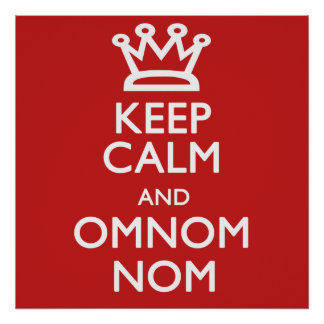 Keep Calm and Omnomnom Print